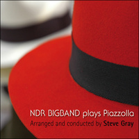 "NDR Bigband & Steve Gray ""Plays Piazzolla"""