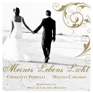 """Charlotte Perrelli & Magnus Carlsson """"Meines Lebens Licht"""""""