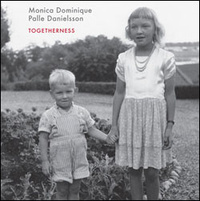 "Dominique Monica & Danielsson Palle ""Togetherness"""
