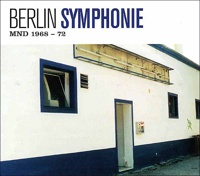 "Berlin Symphonie ""MND 1968-72"" (2CD)"