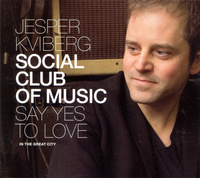 "Jesper Kviberg Social Club Of Music - ""Say Yes To Love"""