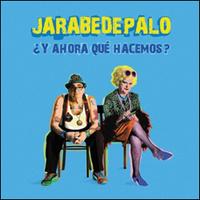 """Jarabedepalo - """"Y Ahora Qué Hacemos?"""""""