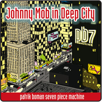 "Patrik Boman Seven Piece Machine - ""Johnny Mob In Deep City"""