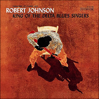 "Johnson Robert ""King Of The Delta Blues Singers"""