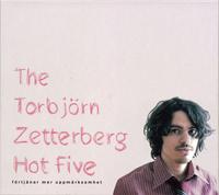 ZETTERBERG TORBJÖRN HOT FIVE THE